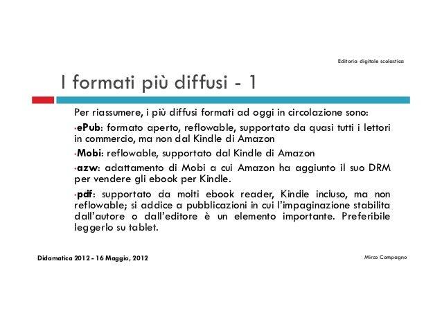 Editoria digitale scolastica       I formati più diffusi - 1           Per riassumere, i più diffusi formati ad oggi in ci...