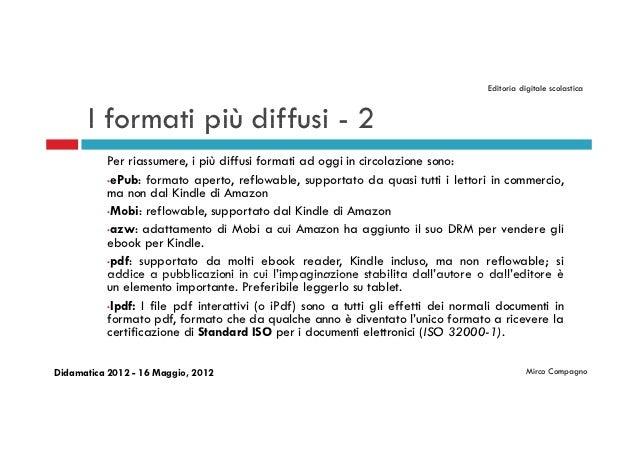 Editoria digitale scolastica       I formati più diffusi - 2           Per riassumere, i più diffusi formati ad oggi in ci...