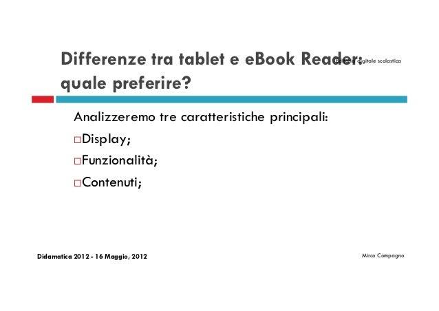 Differenze tra tablet e eBook Reader:              Editoria digitale scolastica       quale preferire?           Analizzer...