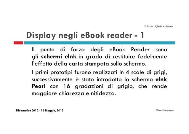Editoria digitale scolastica       Display negli eBook reader - 1           Il punto di forza degli eBook Reader sono     ...