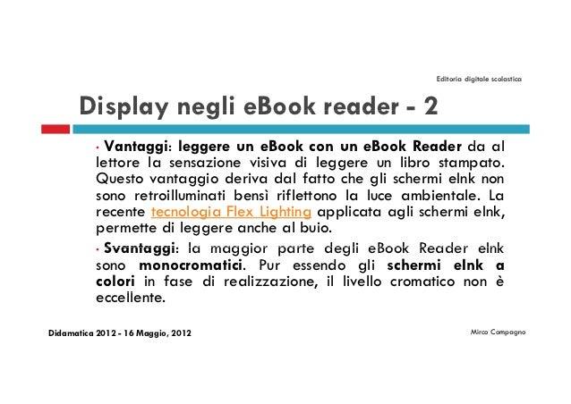 Editoria digitale scolastica       Display negli eBook reader - 2           • Vantaggi: leggere un eBook con un eBook Read...