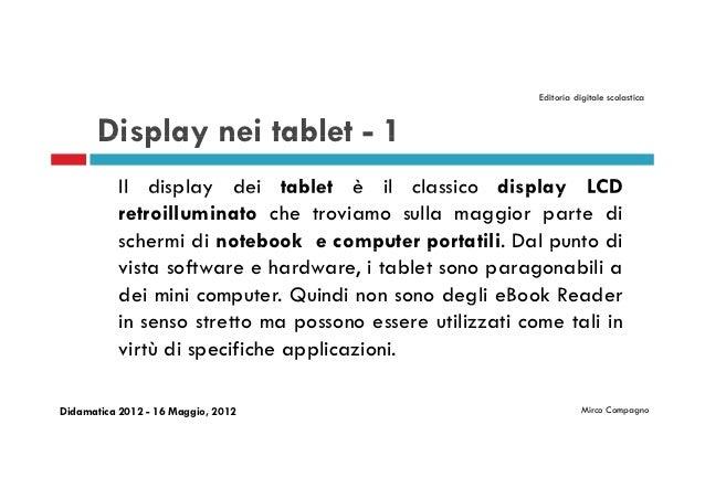 Editoria digitale scolastica       Display nei tablet - 1           Il display dei tablet è il classico display LCD       ...