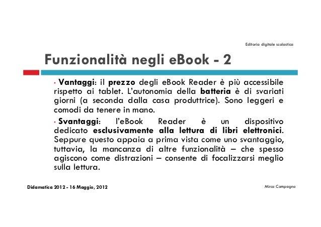 Editoria digitale scolastica       Funzionalità negli eBook - 2           • Vantaggi: il prezzo degli eBook Reader è più a...