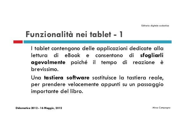 Editoria digitale scolastica       Funzionalità nei tablet - 1           I tablet contengono delle applicazioni dedicate a...