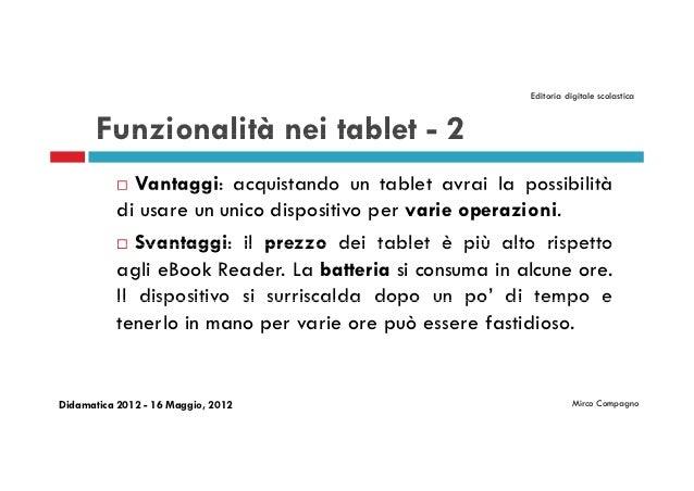 Editoria digitale scolastica       Funzionalità nei tablet - 2             Vantaggi: acquistando un tablet avrai la possi...
