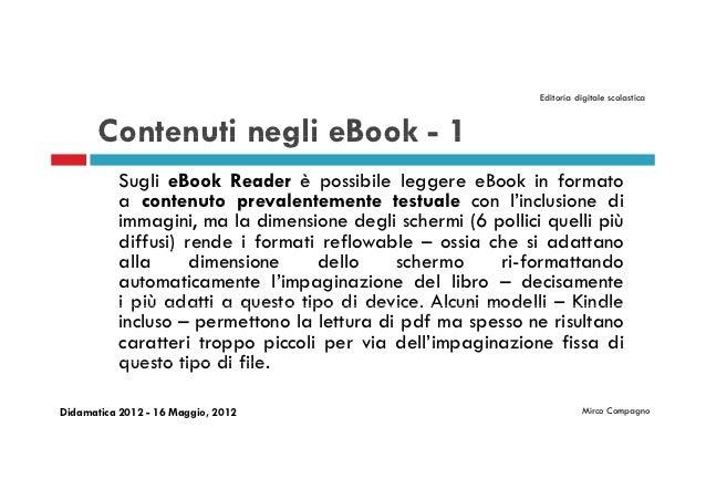 Editoria digitale scolastica       Contenuti negli eBook - 1           Sugli eBook Reader è possibile leggere eBook in for...