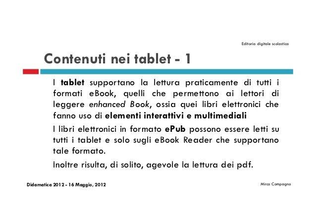 Editoria digitale scolastica       Contenuti nei tablet - 1           I tablet supportano la lettura praticamente di tutti...