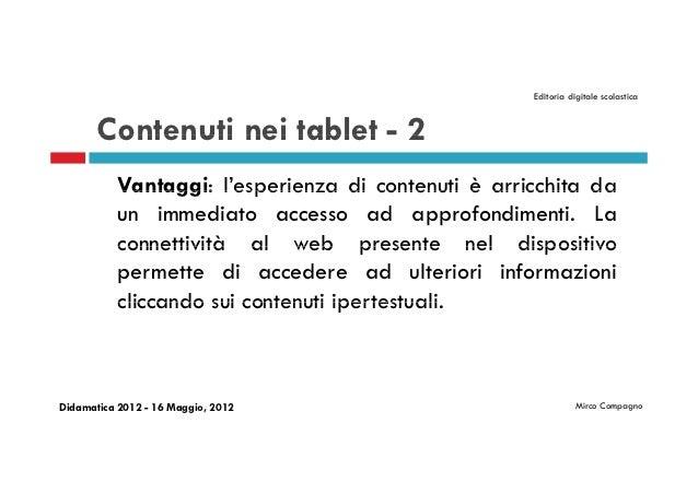 Editoria digitale scolastica       Contenuti nei tablet - 2           Vantaggi: l'esperienza di contenuti è arricchita da ...