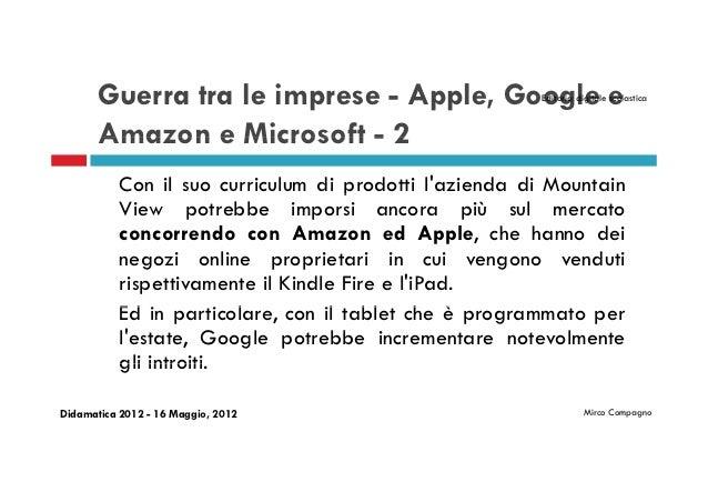 Guerra tra le imprese - Apple, Google e          Editoria digitale scolastica       Amazon e Microsoft - 2           Con i...