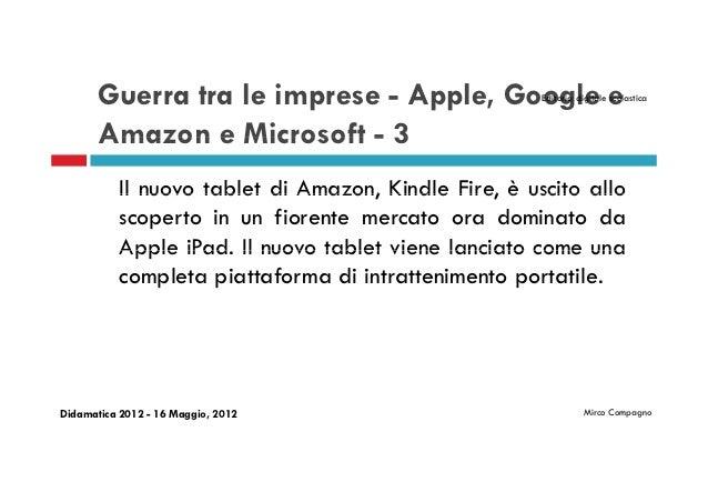 Guerra tra le imprese - Apple, Google e         Editoria digitale scolastica       Amazon e Microsoft - 3           Il nuo...