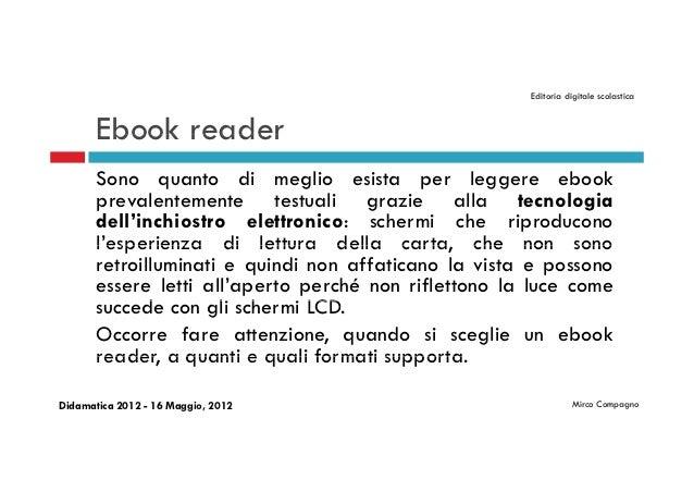 Editoria digitale scolastica       Ebook reader       Sono quanto di meglio esista per leggere ebook       prevalentemente...