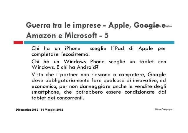 Guerra tra le imprese - Apple, Google e          Editoria digitale scolastica       Amazon e Microsoft - 5           Chi h...
