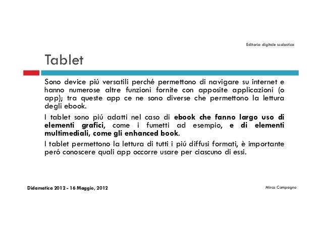 Editoria digitale scolastica       Tablet       Sono device piú versatili perché permettono di navigare su internet e     ...