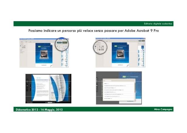 Editoria digitale scolastica        Possiamo indicare un percorso più veloce senza passare per Adobe Acrobat 9 ProDidamati...