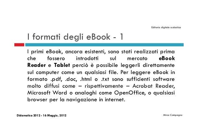 Editoria digitale scolastica       I formati degli eBook - 1       I primi eBook, ancora esistenti, sono stati realizzati ...