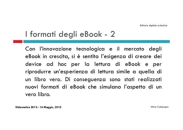 Editoria digitale scolastica       I formati degli eBook - 2       Con l'innovazione tecnologica e il mercato degli       ...