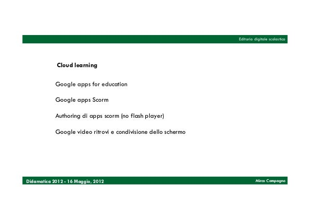 Editoria digitale scolastica            Cloud learning            Google apps for education            Google apps Scorm  ...