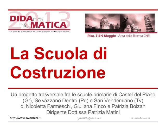 La Scuola diCostruzioneUn progetto trasversale fra le scuole primarie di Castel del Piano(Gr), Selvazzano Dentro (Pd) e Sa...