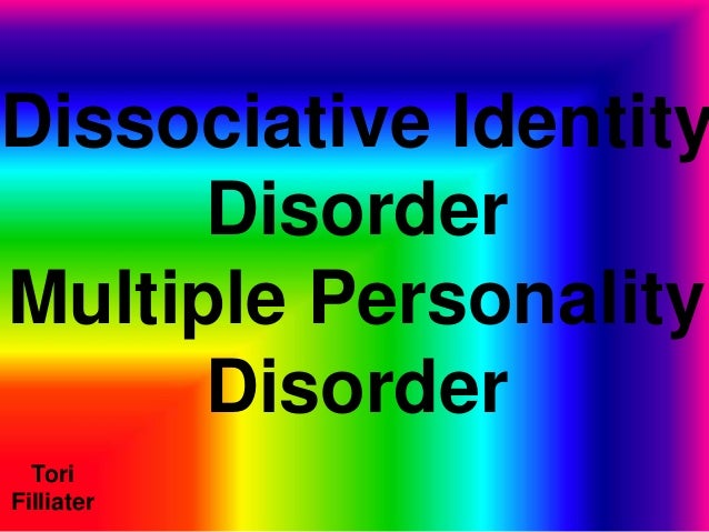 Dissociative Identity Disorder Multiple Personality Disorder Tori Filliater