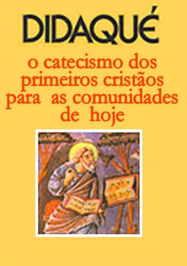 DIDAQUÉ Catecismo dos Primeiros Cristãos Editora Paulus ISBN: 8534903255