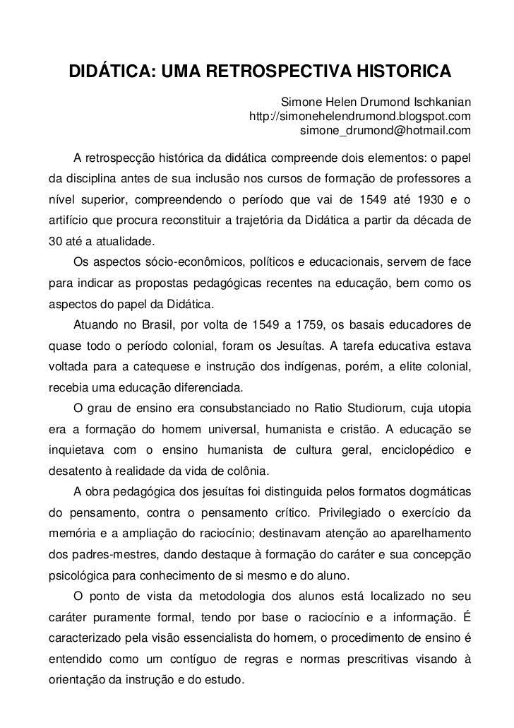 DIDÁTICA: UMA RETROSPECTIVA HISTORICA                                              Simone Helen Drumond Ischkanian        ...