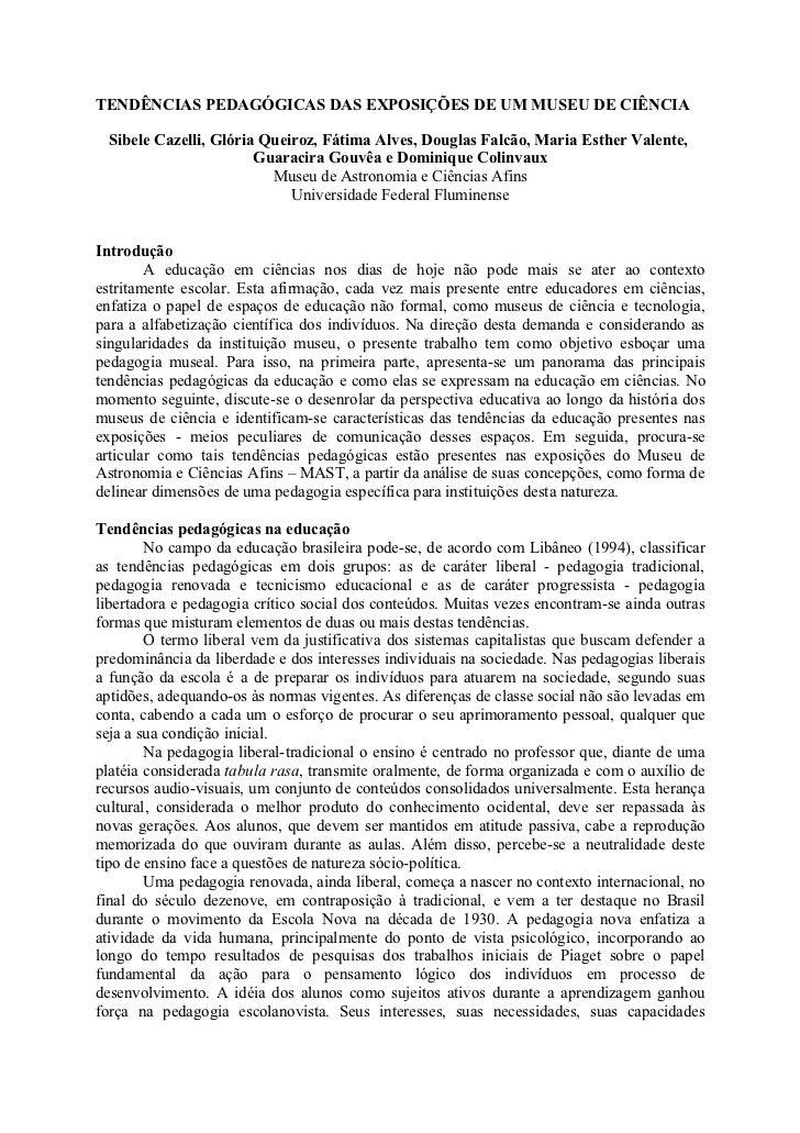 TENDÊNCIAS PEDAGÓGICAS DAS EXPOSIÇÕES DE UM MUSEU DE CIÊNCIA  Sibele Cazelli, Glória Queiroz, Fátima Alves, Douglas Falcão...