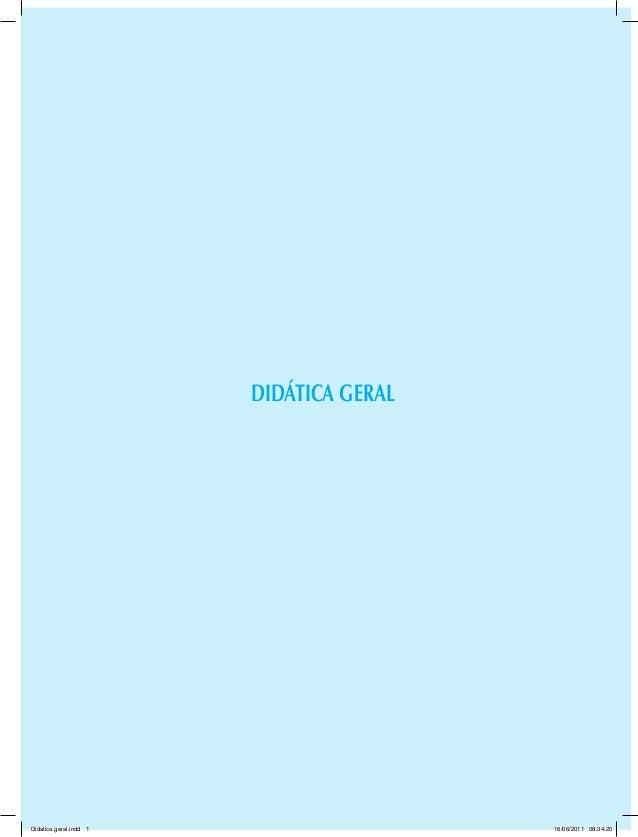 DIDÁTICA GERAL Didatica geral.indd 1 16/06/2011 08:34:20