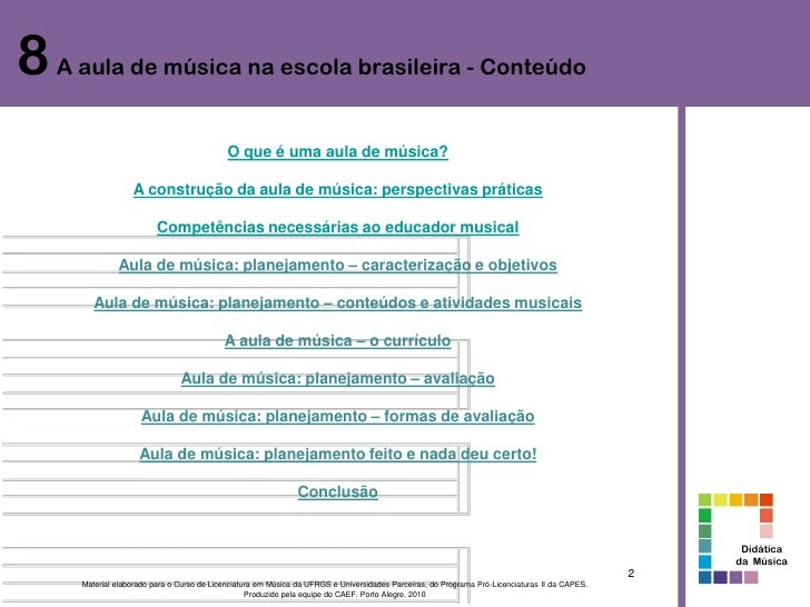 8 A aula de música na escola brasileira - Conteúdo                                            O que é uma aula de música? ...
