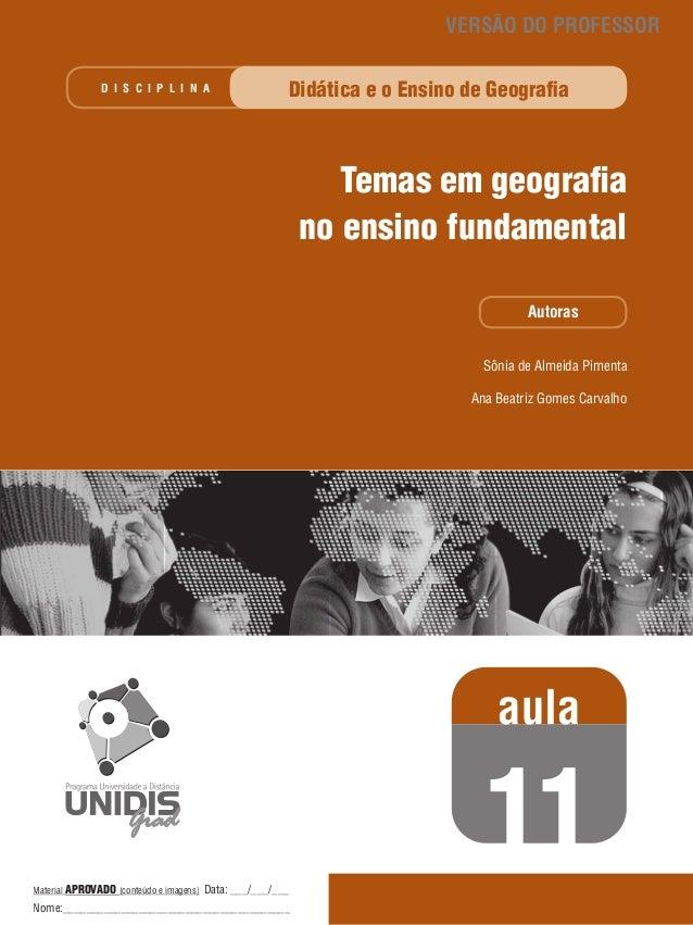 VERSÃO DO PROFESSOR D I S C I P L I N A  Didática e o Ensino de Geografia  Temas em geografia no ensino fundamental Autora...