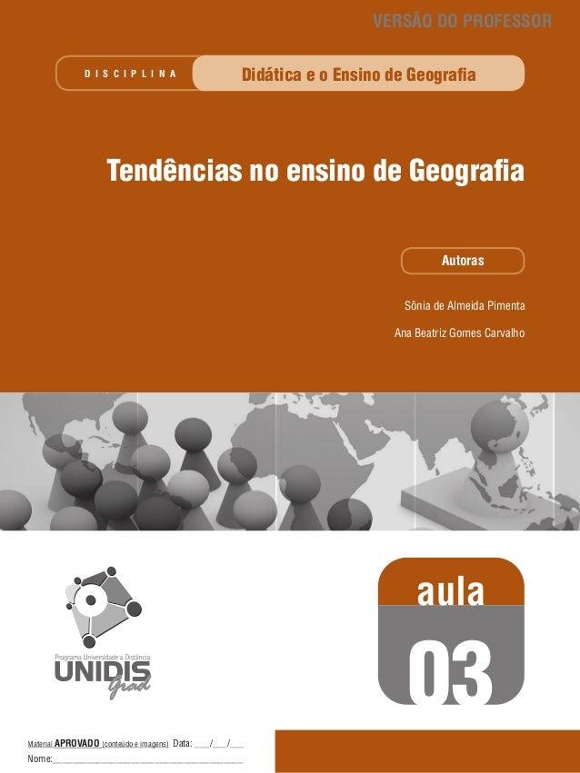 VERSÃO DO PROFESSOR D I S C I P L I N A  Didática e o Ensino de Geografia  Tendências no ensino de Geografia Autoras Sônia...