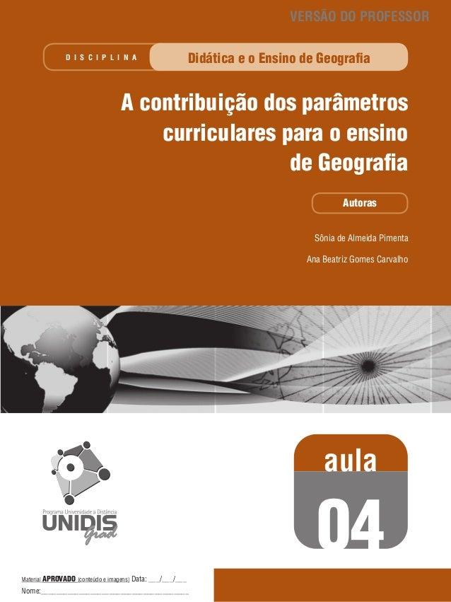 VERSÃO DO PROFESSOR Didática e o Ensino de Geografia  D I S C I P L I N A  A contribuição dos parâmetros curriculares para...