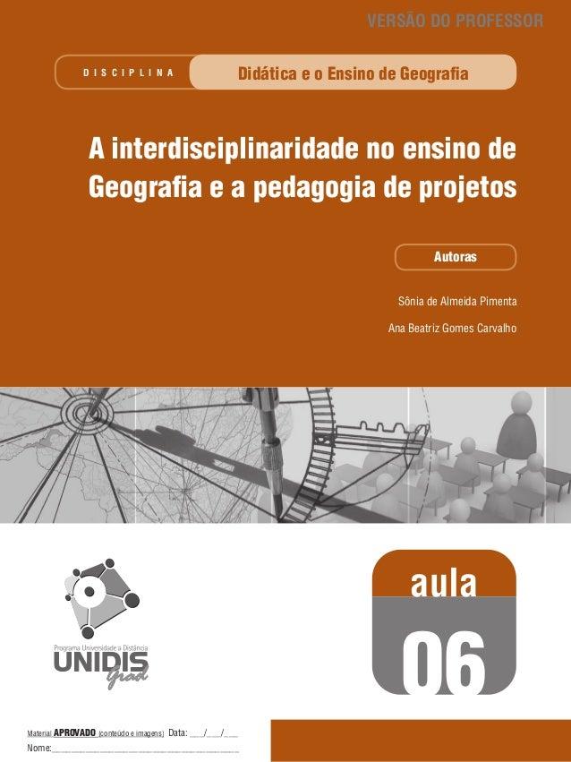 VERSÃO DO PROFESSOR D I S C I P L I N A  Didática e o Ensino de Geografia  A interdisciplinaridade no ensino de Geografia ...