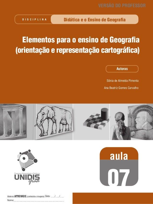 VERSÃO DO PROFESSOR D I S C I P L I N A  Didática e o Ensino de Geografia  Elementos para o ensino de Geografia (orientaçã...