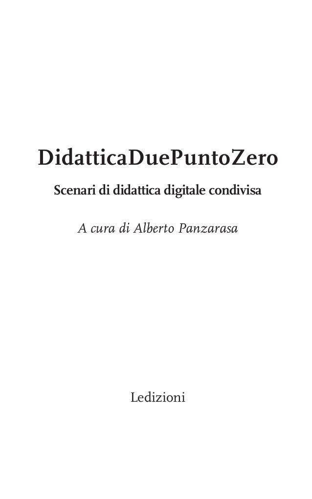 Didatticaduepuntozero. Scenari di didattica digitale condivisa (libro) Slide 3