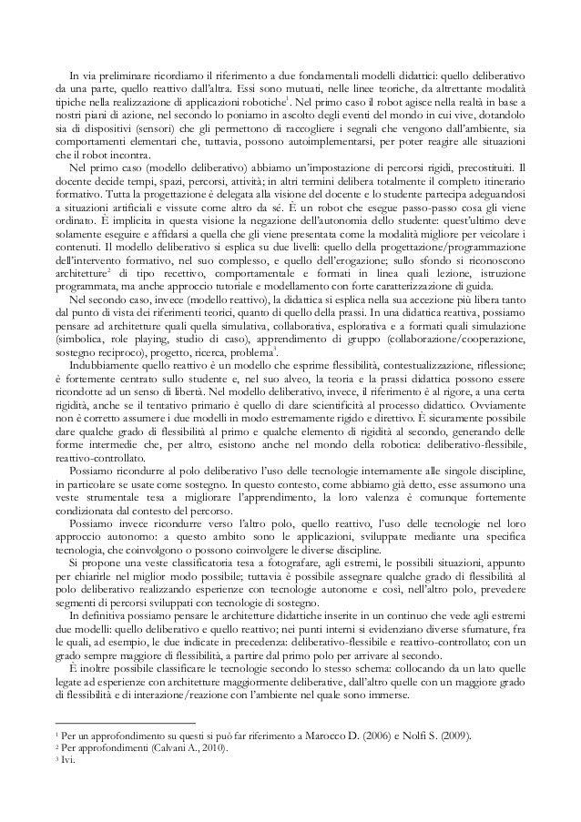 In via preliminare ricordiamo il riferimento a due fondamentali modelli didattici: quello deliberativo da una parte, quell...