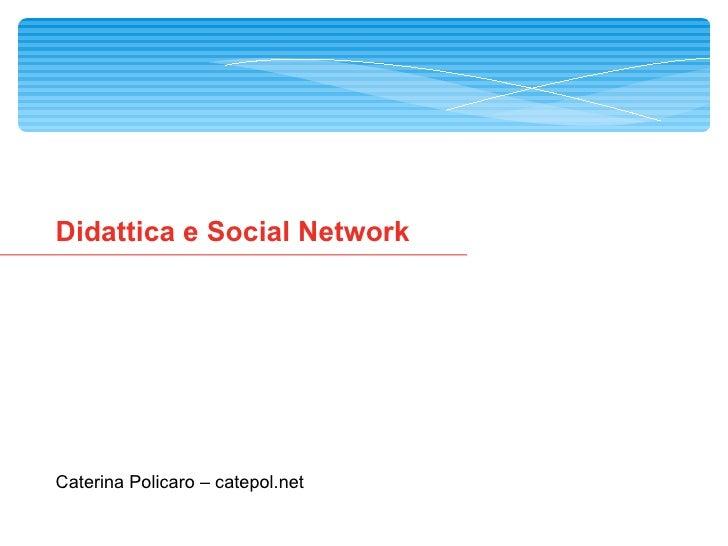 Didattica e Social Network Caterina Policaro – catepol.net