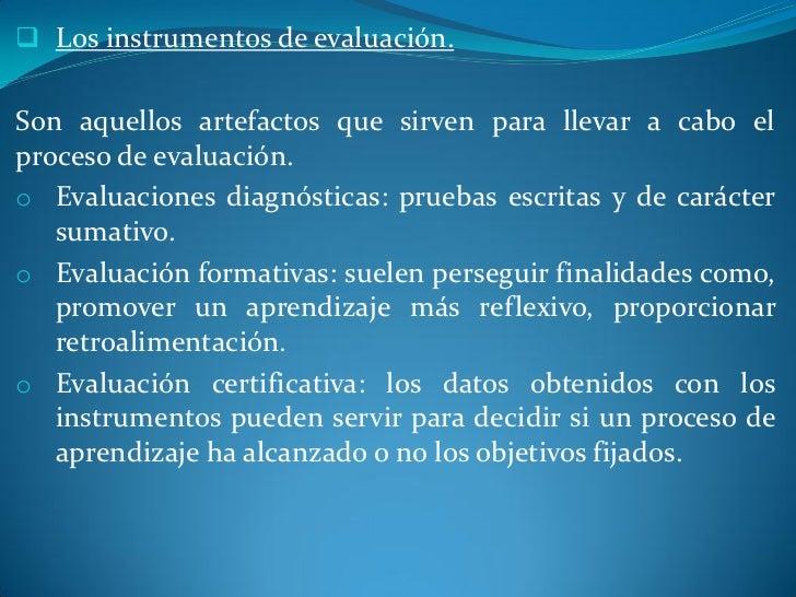  Los objetos de evaluación en el área de didáctica de la   lengua y la literatura.El objetivo general es el desarrollo de...