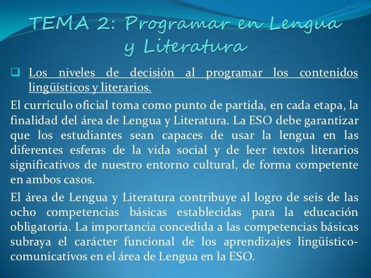  La secuencia de objetivos y contenidos en el área de Lengua y   Literatura.No existe una opción única de jerarquización ...