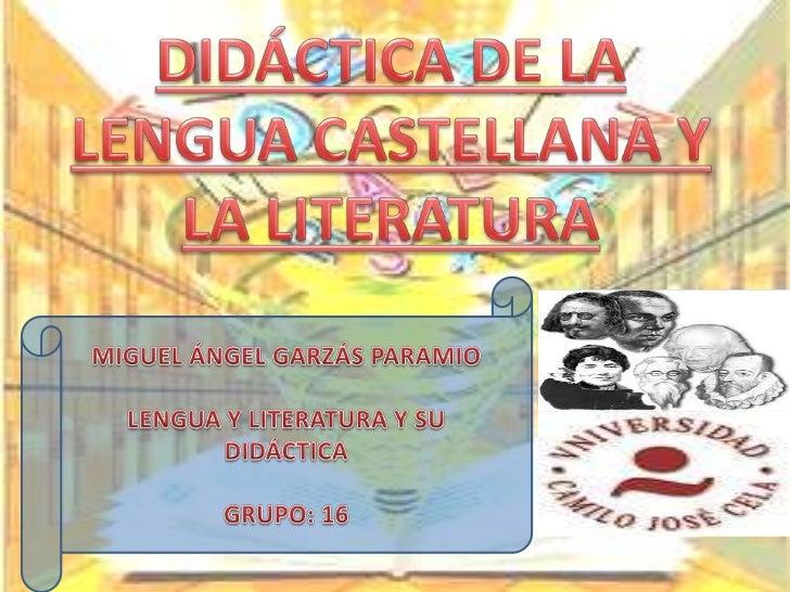 1. EL OBJETIVO DE LA DIDÁCTICA DE LA LENGUA Y LA                         LITERATURA- La Tradición de la Lengua Española: 1...
