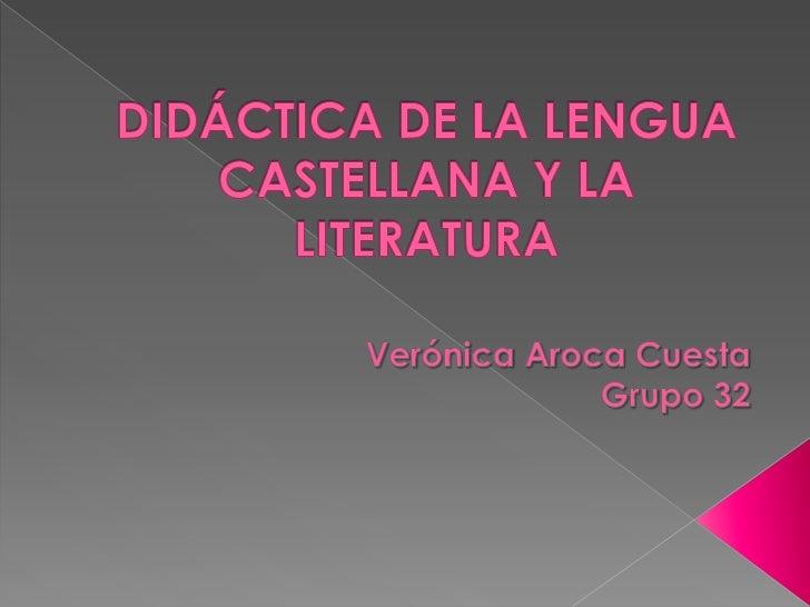    La didáctica de la lengua constituye un campo de    conocimiento que tiene como objeto el complejo proceso    de enseñ...