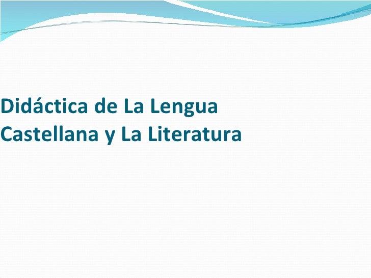 Didáctica de La LenguaCastellana y La Literatura