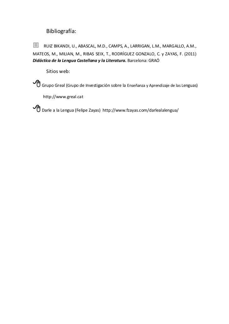 Bibliografía:RUIZ BIKANDI, U., ABASCAL, M.D., CAMPS, A., LARRIGAN, L.M., MARGALLO, A.M.,MATEOS, M., MILIAN, M., RIBAS SE...