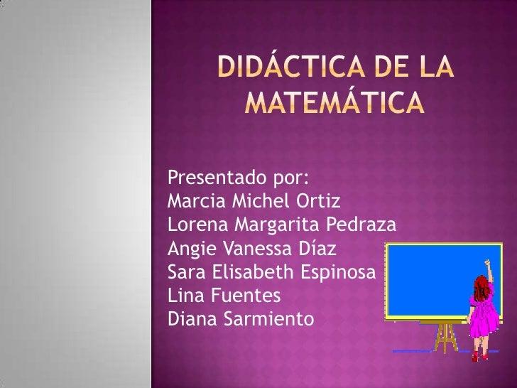 Presentado por:Marcia Michel OrtizLorena Margarita PedrazaAngie Vanessa DíazSara Elisabeth EspinosaLina FuentesDiana Sarmi...