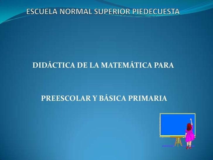 DIDÁCTICA DE LA MATEMÁTICA PARA PREESCOLAR Y BÁSICA PRIMARIA