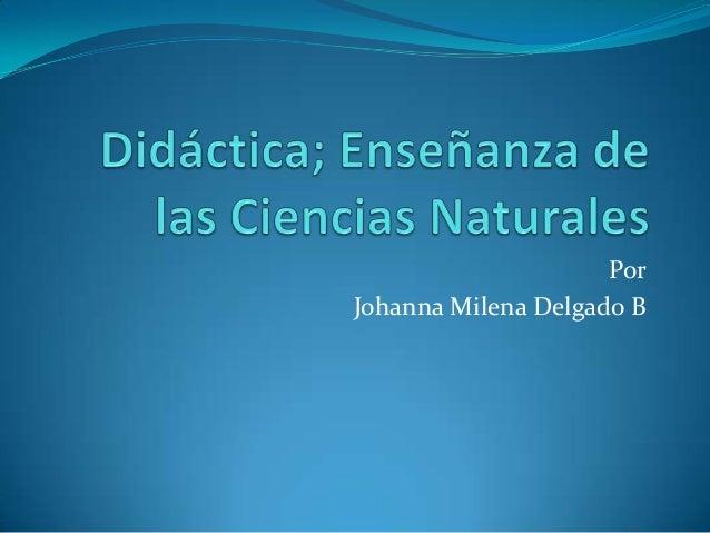 PorJohanna Milena Delgado B