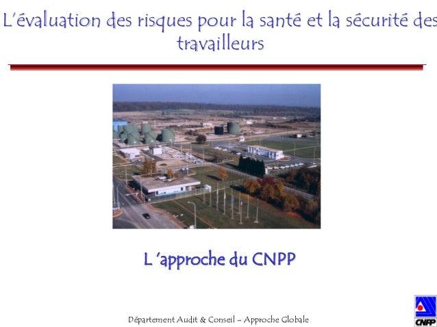Département Audit & Conseil –– Approche Globale  L'évaluation des risques pour la santé et la sécurité des  travailleurs  ...