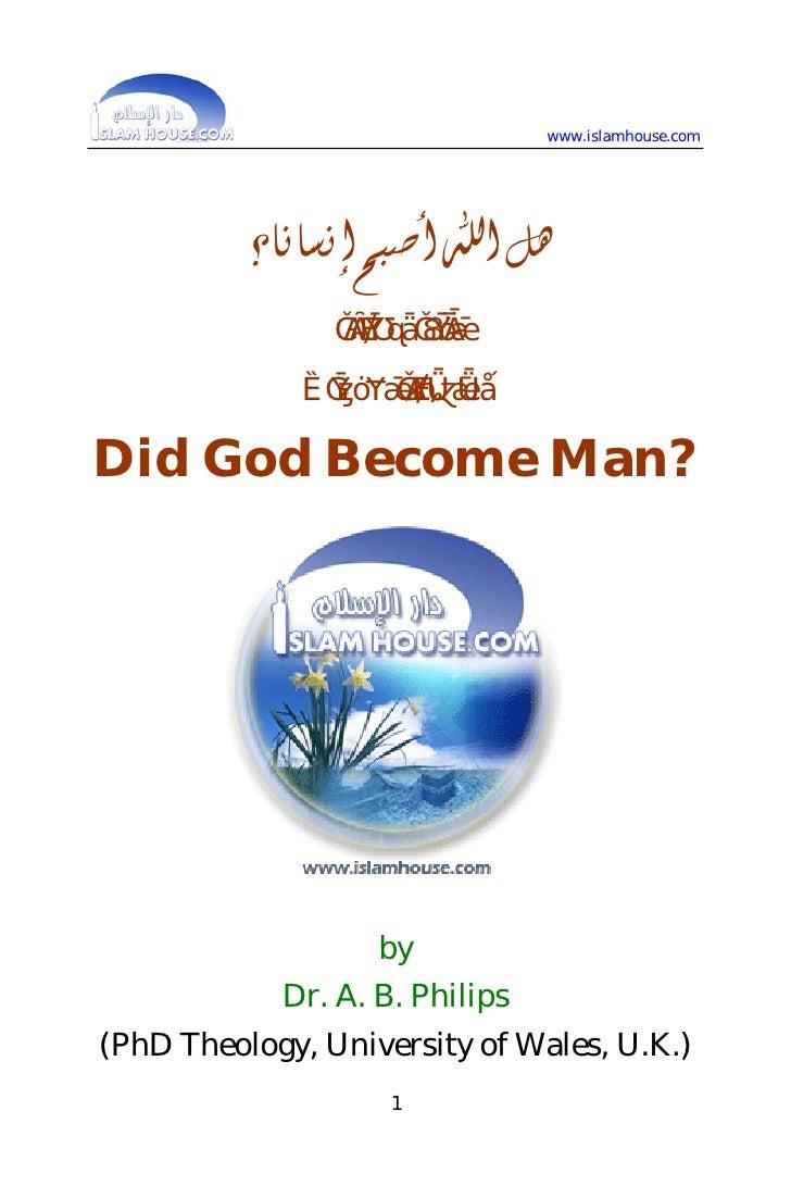 www.islamhouse.com          ﻫﻞ ﺍﷲ ﺃﺻﺒﺢ ﺇﻧﺴﺎﻧﺎ؟                 ﺑﺎﻟﻠﻐﺔ ﺍﻹﳒﻠﻴﺰﻳﺔ              ﺩ. ﺃﺑﻮ ﺃﻣﻴﻨﺔ ﺑﻼﻝ ﻓﻠﺒﺲDid...