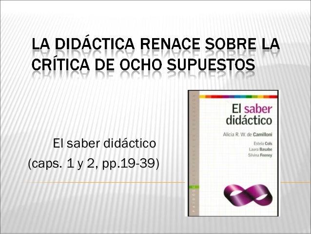 El saber didáctico(caps. 1 y 2, pp.19-39)