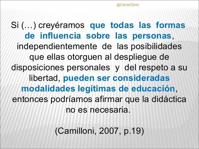 @CarolaClericiSi (…) creyéramos que todas las formas    de influencia sobre las personas, independientemente de las posibi...