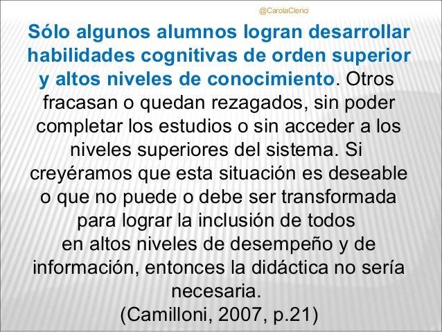 @CarolaClericiSólo algunos alumnos logran desarrollarhabilidades cognitivas de orden superior y altos niveles de conocimie...